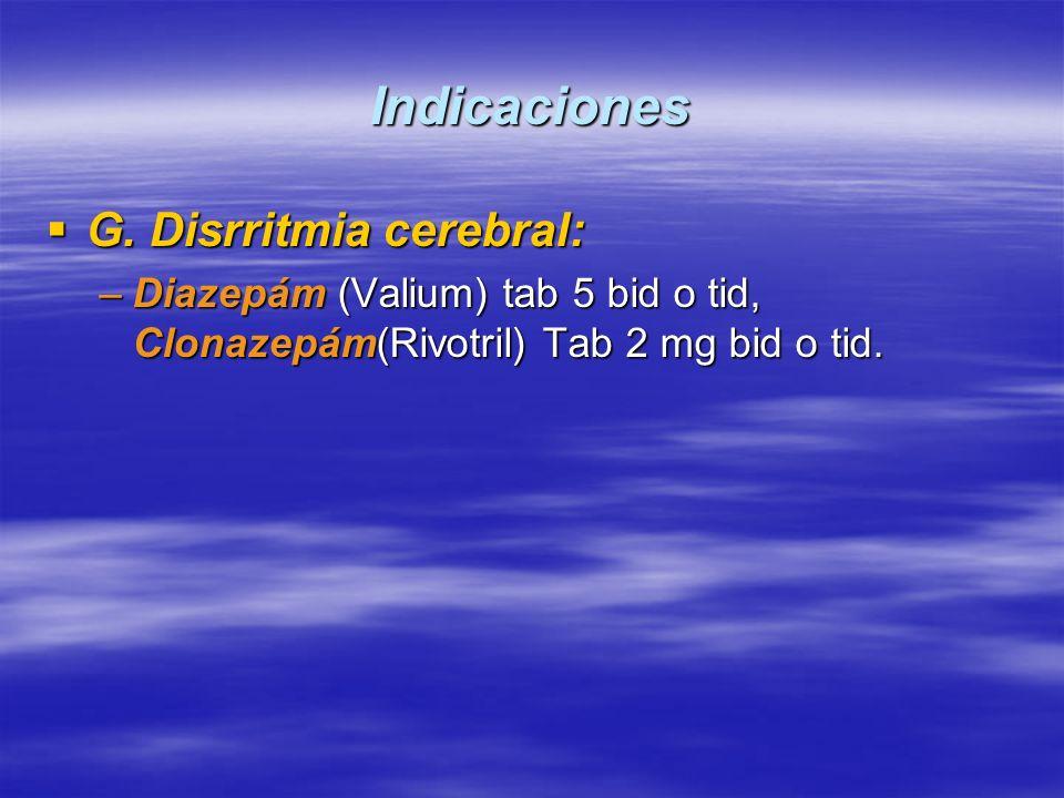 Indicaciones G. Disrritmia cerebral: