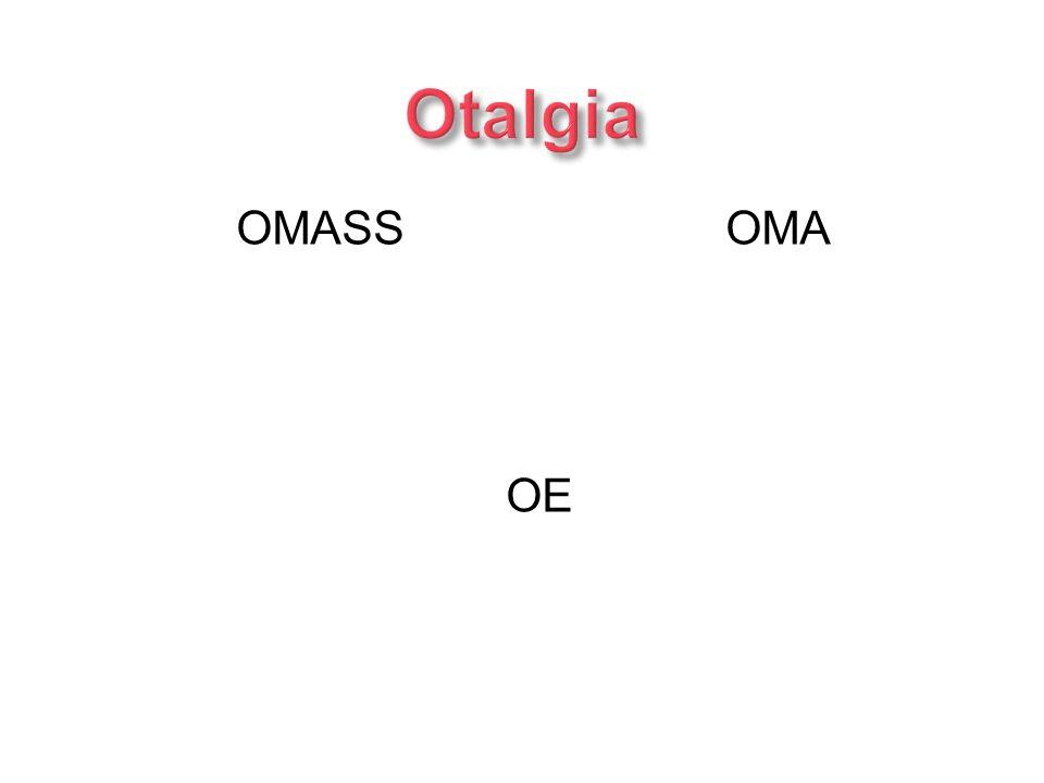 Otalgia OMASS OMA OE