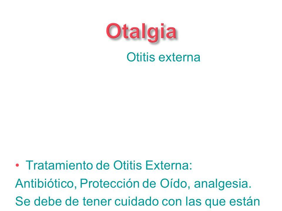 Otalgia Otitis externa Tratamiento de Otitis Externa: