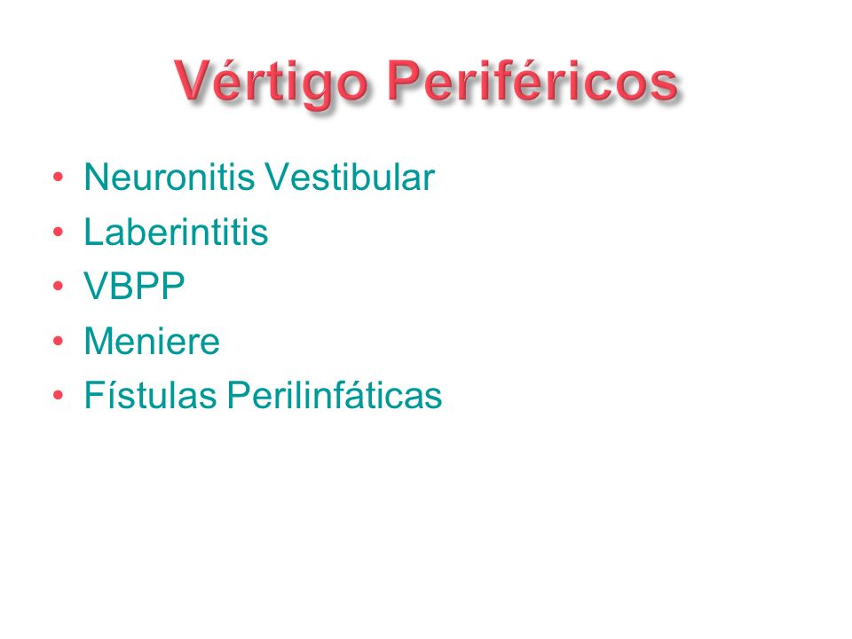 Vértigo Periféricos Neuronitis Vestibular Laberintitis VBPP Meniere
