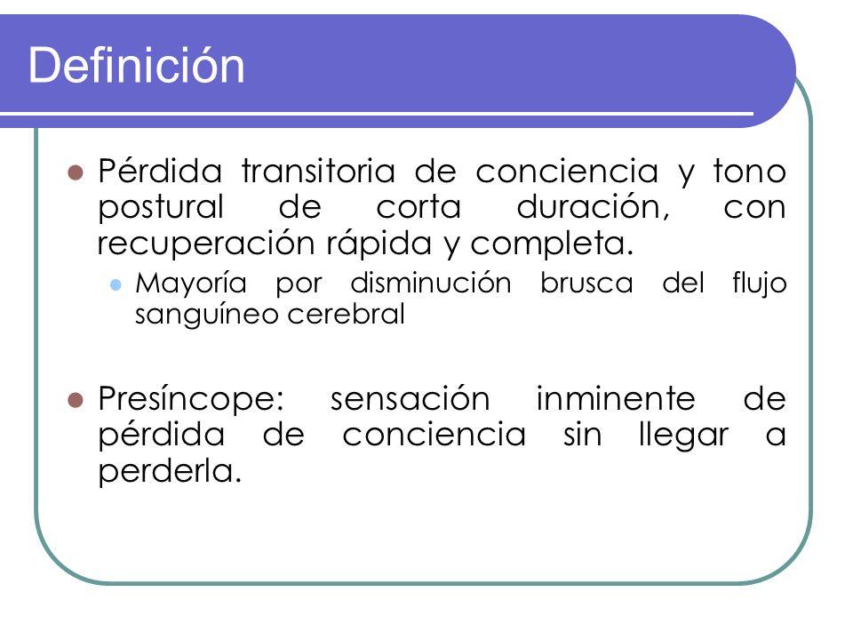 DefiniciónPérdida transitoria de conciencia y tono postural de corta duración, con recuperación rápida y completa.
