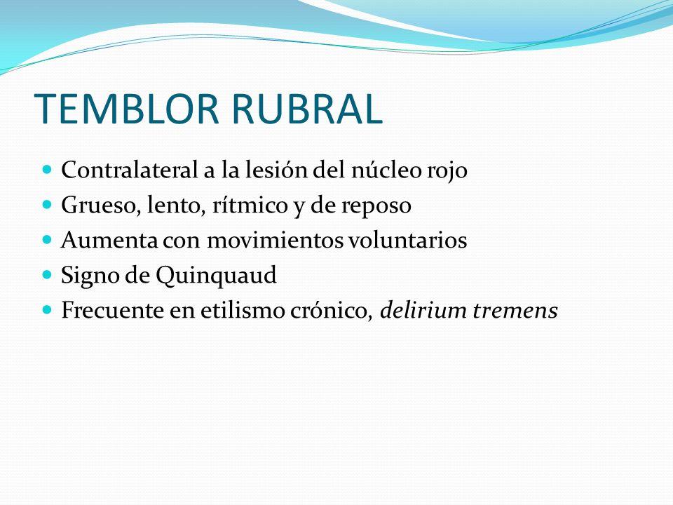 TEMBLOR RUBRAL Contralateral a la lesión del núcleo rojo
