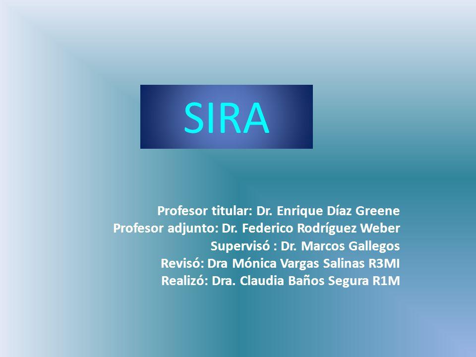 SIRA Profesor titular: Dr. Enrique Díaz Greene
