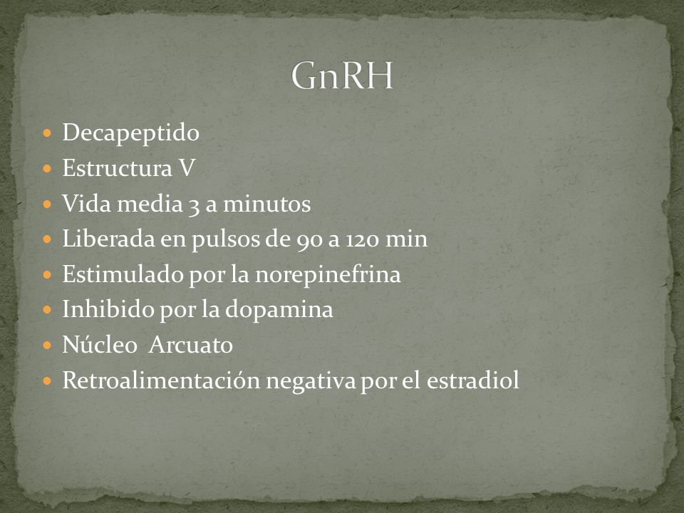 GnRH Decapeptido Estructura V Vida media 3 a minutos