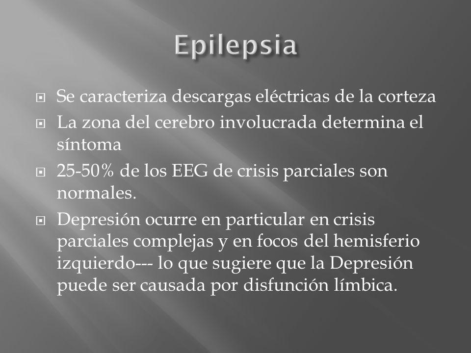 Epilepsia Se caracteriza descargas eléctricas de la corteza