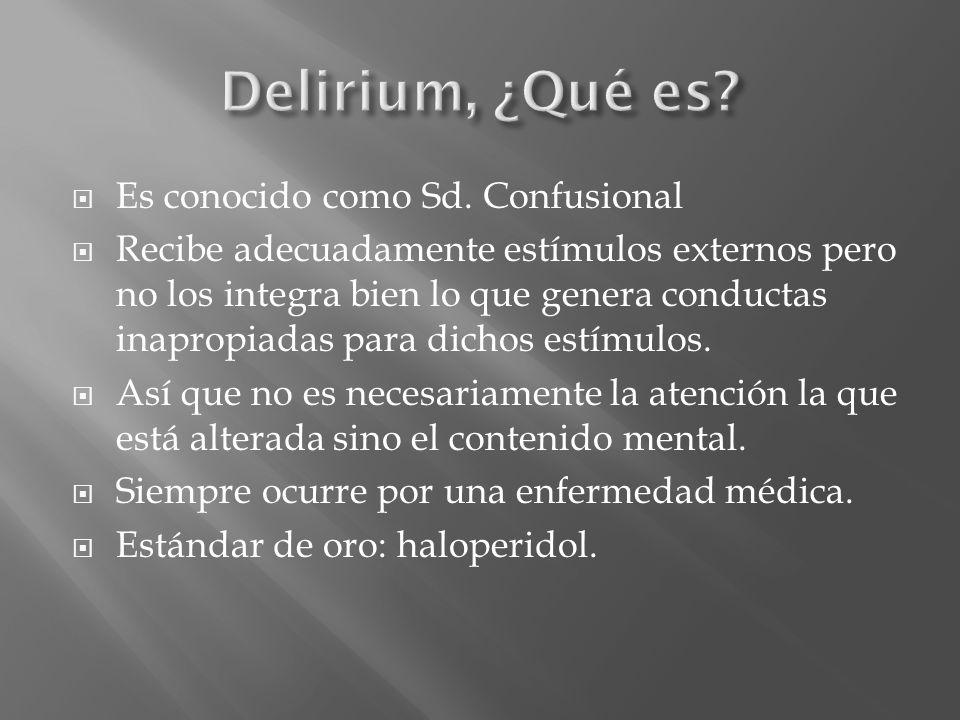 Delirium, ¿Qué es Es conocido como Sd. Confusional