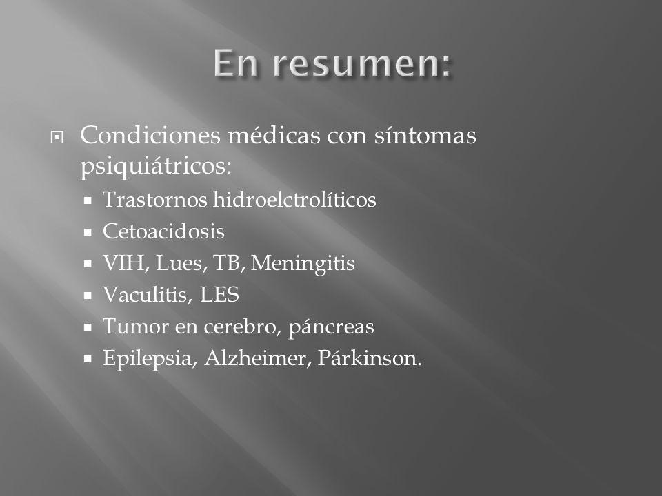 En resumen: Condiciones médicas con síntomas psiquiátricos: