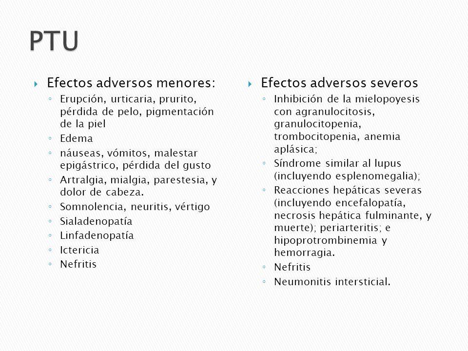 PTU Efectos adversos menores: Efectos adversos severos