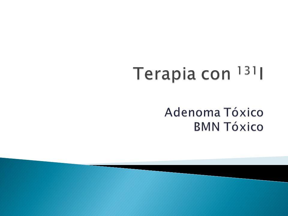 Terapia con 131I Adenoma Tóxico BMN Tóxico