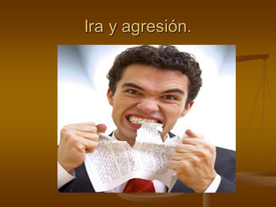 Ira y agresión.