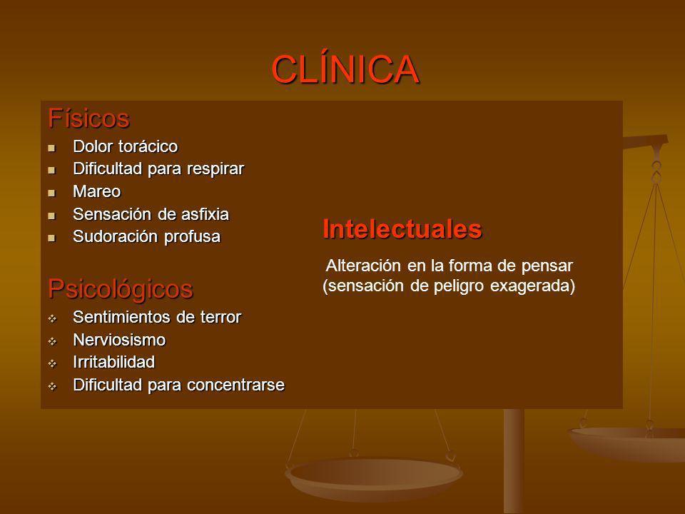CLÍNICA Físicos Psicológicos Intelectuales Dolor torácico