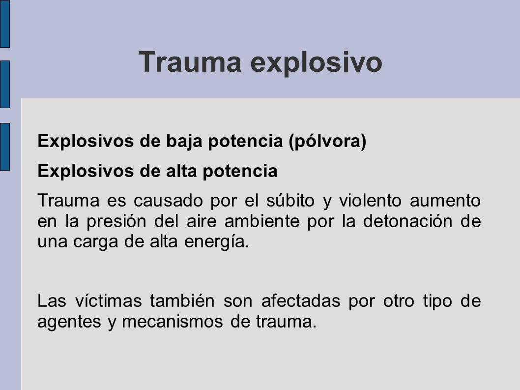 Trauma explosivo Explosivos de baja potencia (pólvora)