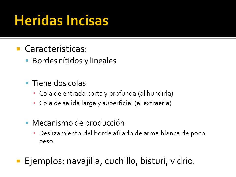 Heridas Incisas Características: