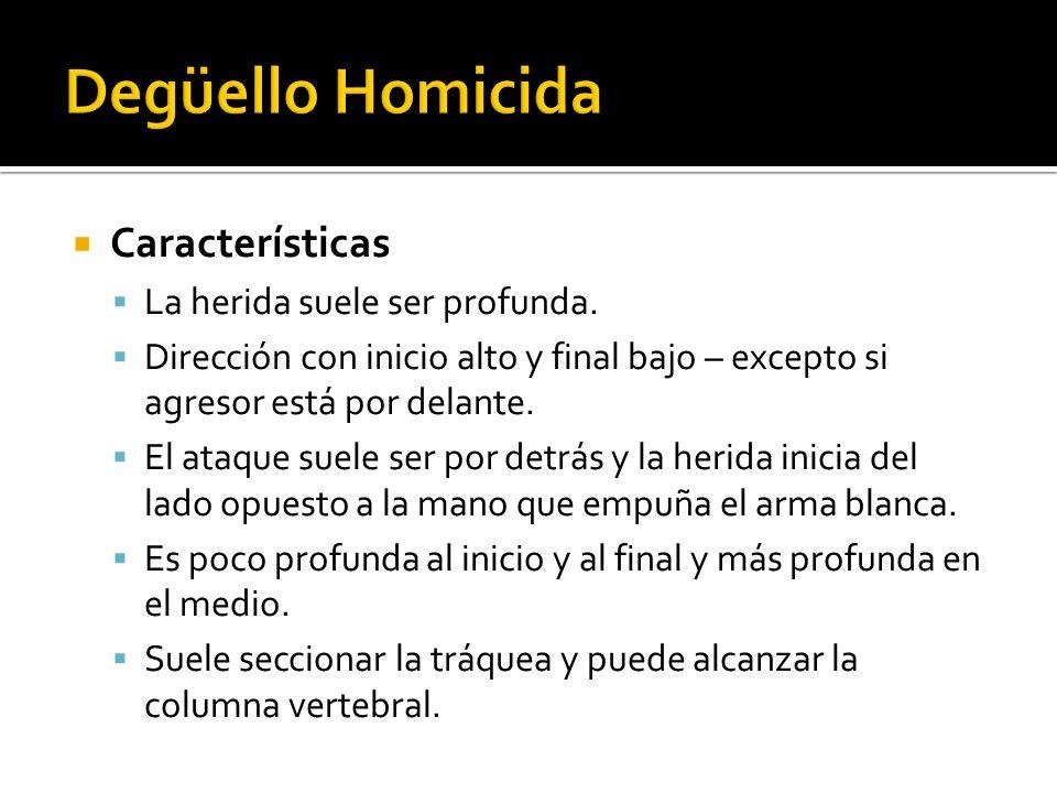 Degüello Homicida Características La herida suele ser profunda.