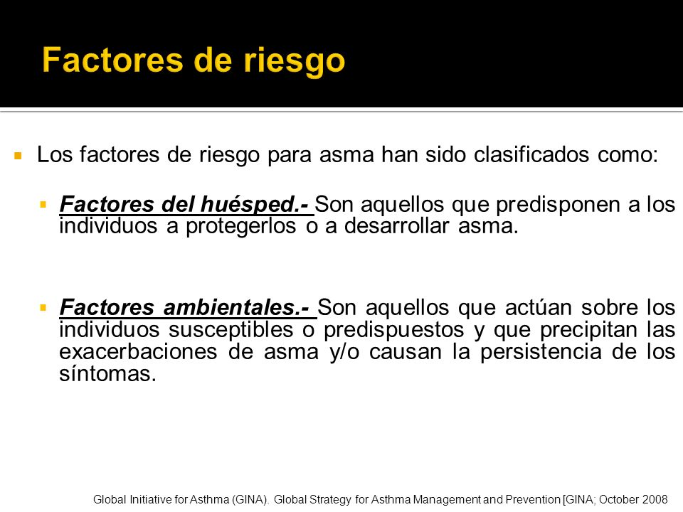Factores de riesgoLos factores de riesgo para asma han sido clasificados como: