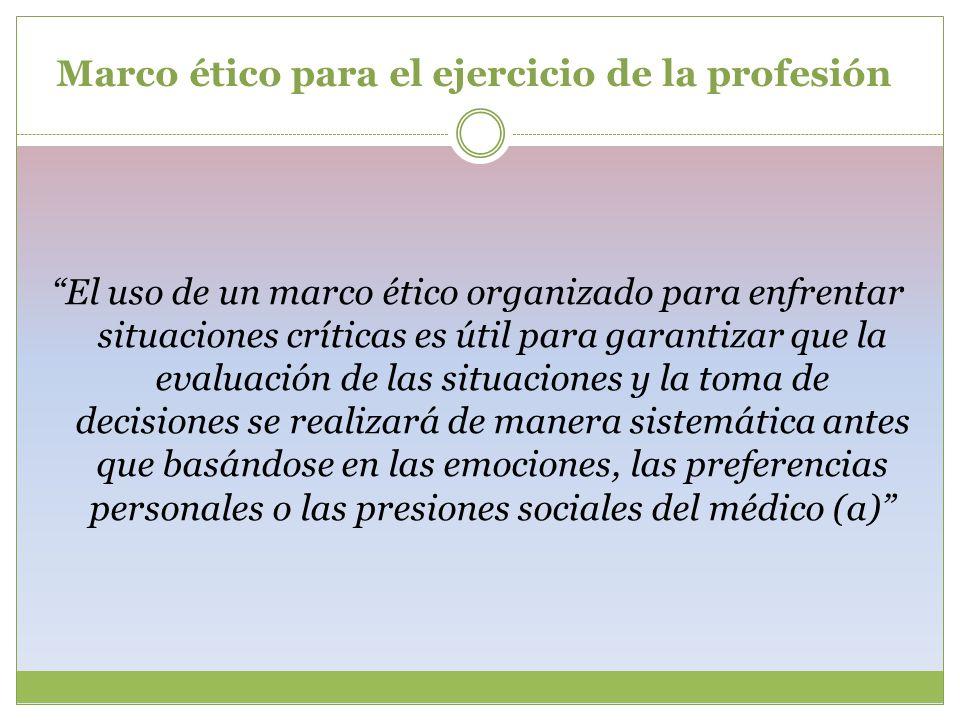 Marco ético para el ejercicio de la profesión