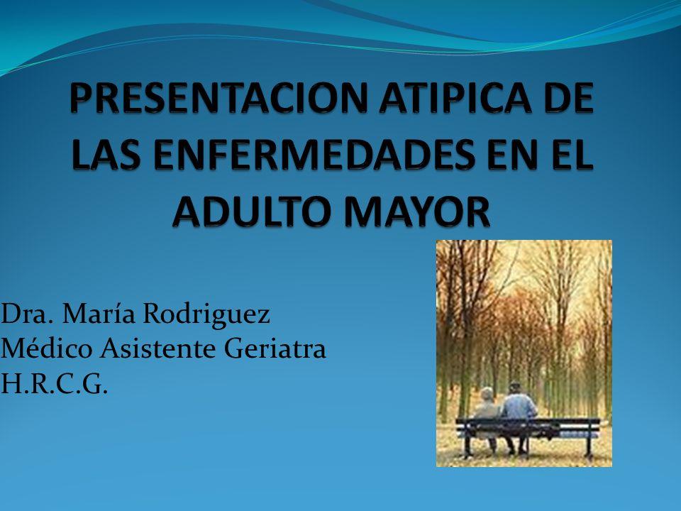 PRESENTACION ATIPICA DE LAS ENFERMEDADES EN EL ADULTO MAYOR
