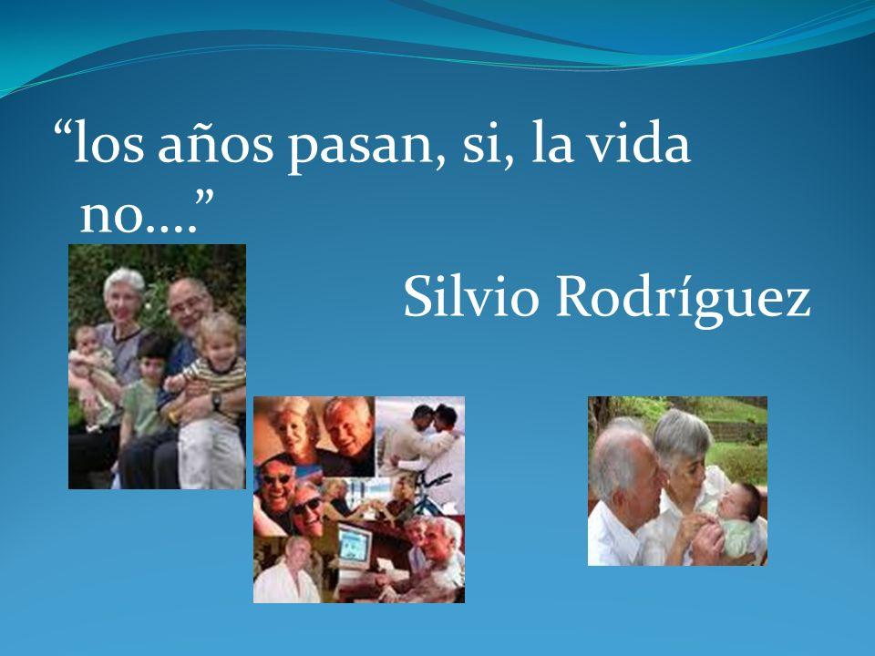 los años pasan, si, la vida no…. Silvio Rodríguez