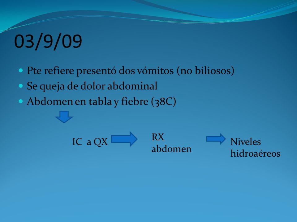 03/9/09 Pte refiere presentó dos vómitos (no biliosos)