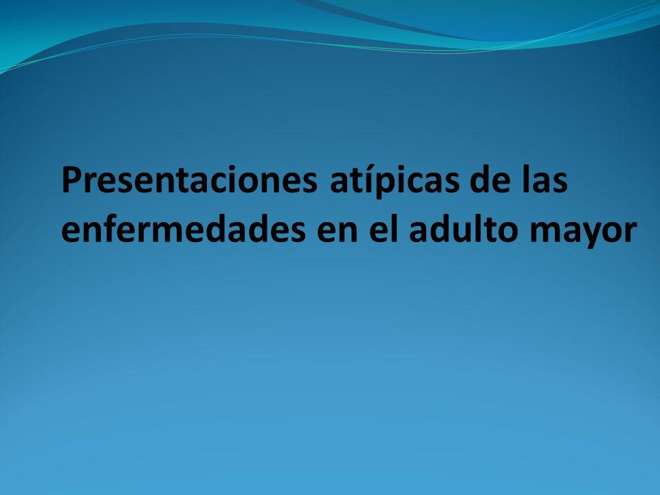 Presentaciones atípicas de las enfermedades en el adulto mayor