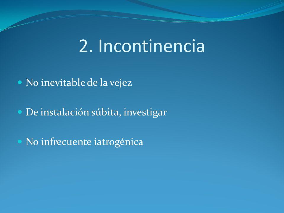 2. Incontinencia No inevitable de la vejez