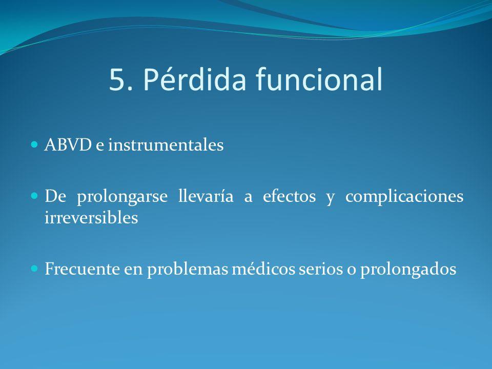 5. Pérdida funcional ABVD e instrumentales