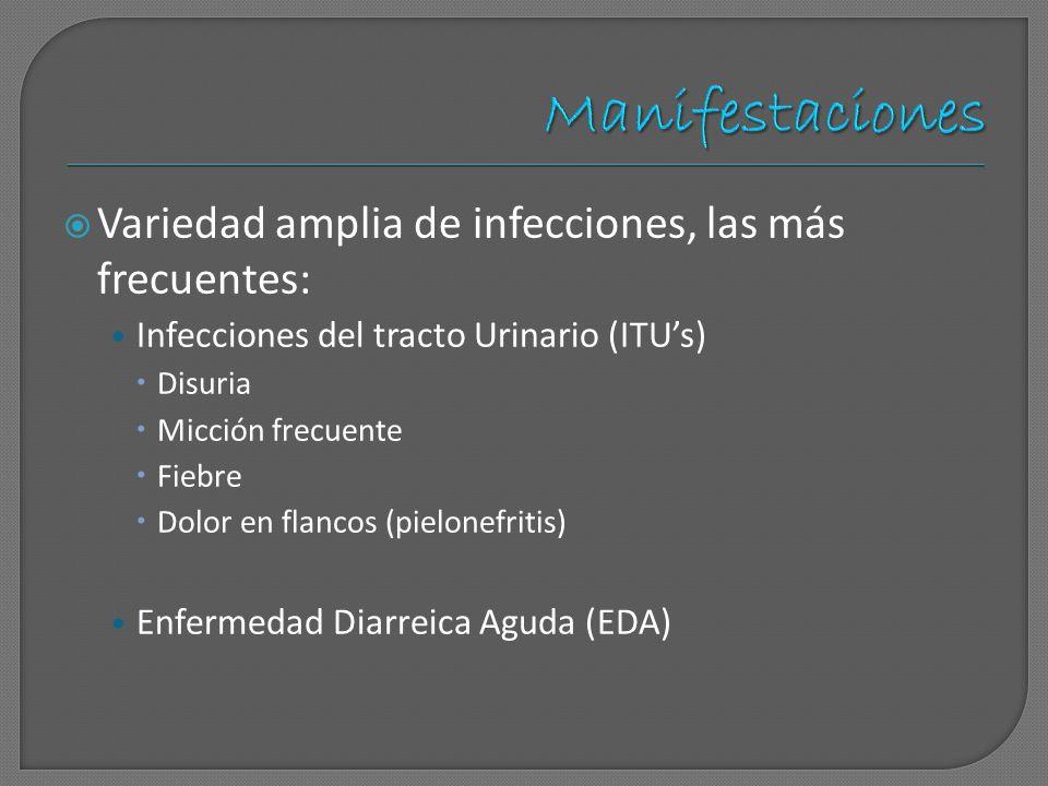 Manifestaciones Variedad amplia de infecciones, las más frecuentes: