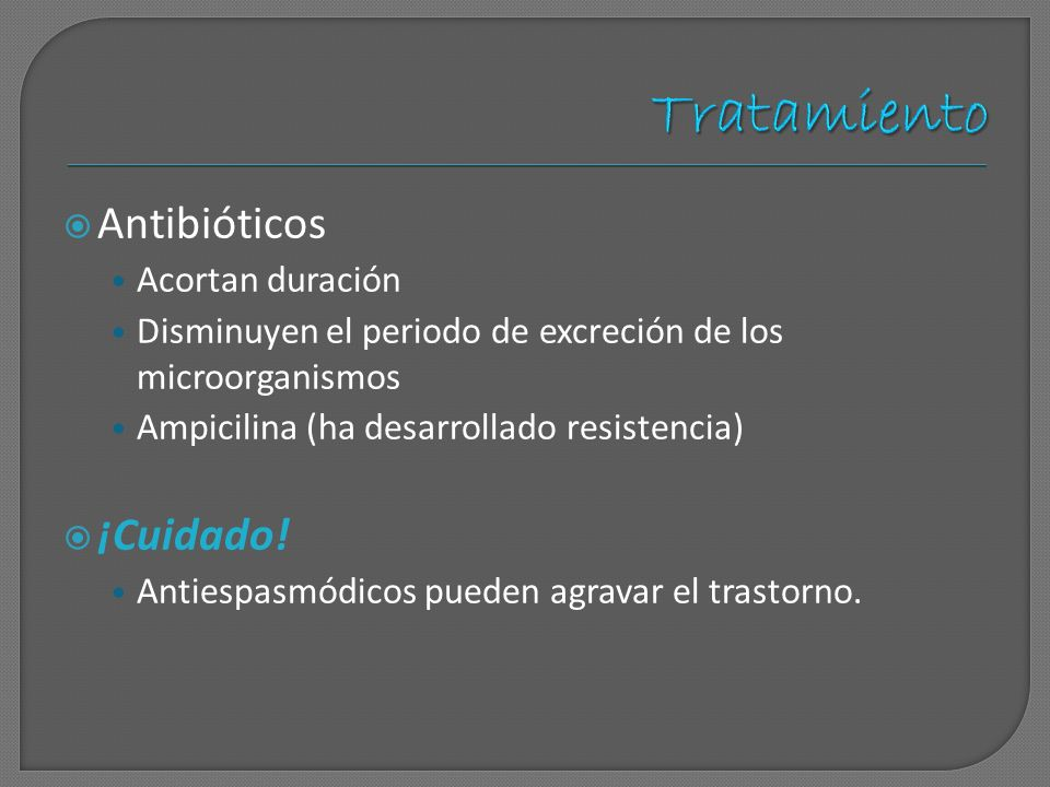 Tratamiento Antibióticos ¡Cuidado! Acortan duración