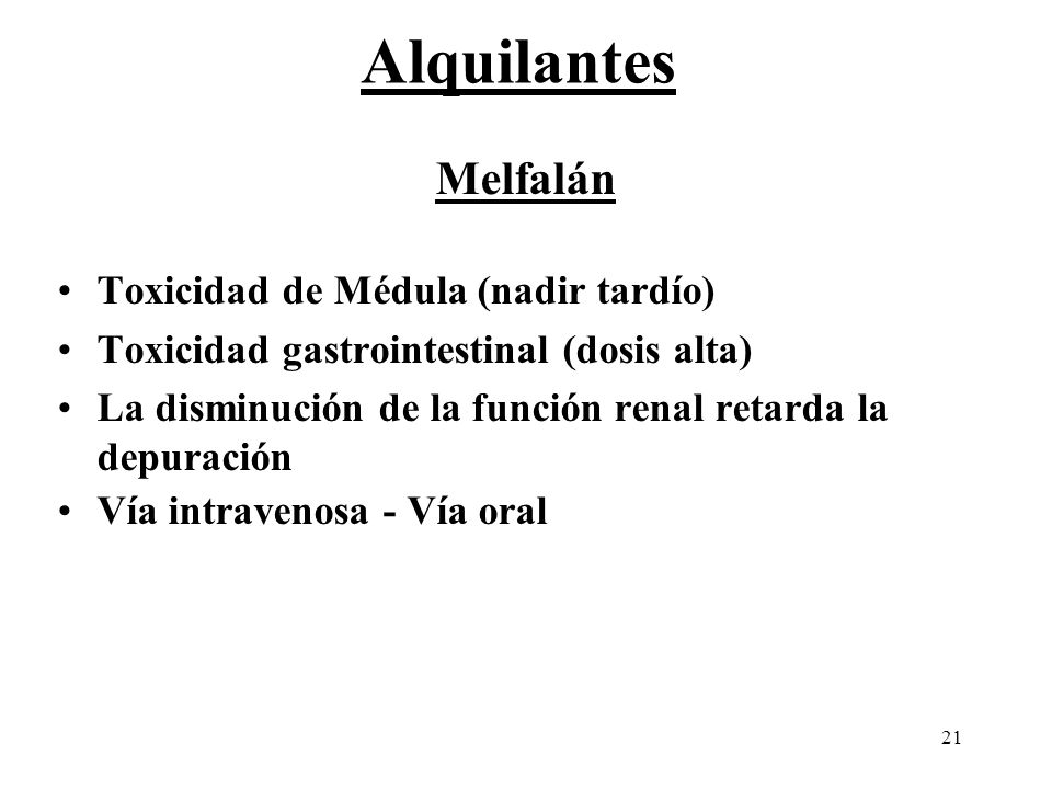 Alquilantes Melfalán Toxicidad de Médula (nadir tardío)