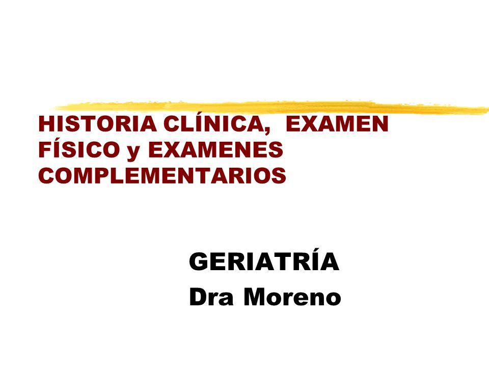 HISTORIA CLÍNICA, EXAMEN FÍSICO y EXAMENES COMPLEMENTARIOS