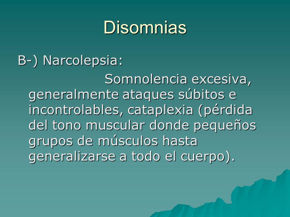 Disomnias B-) Narcolepsia: