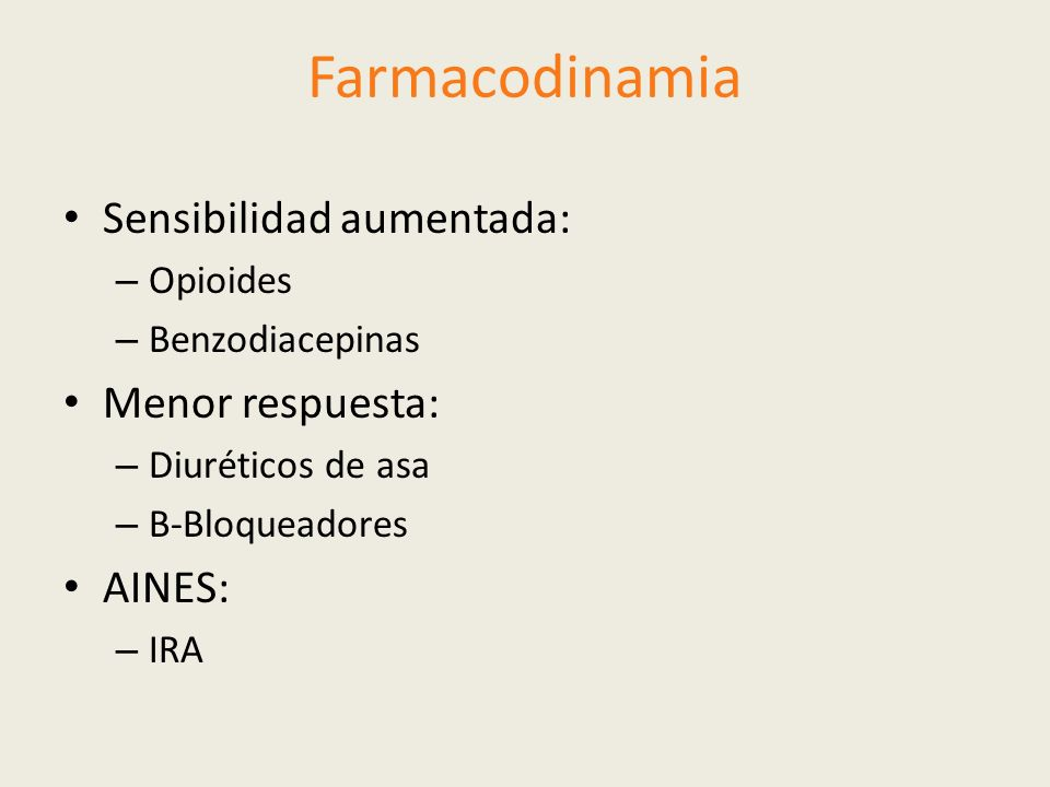 Farmacodinamia Sensibilidad aumentada: Menor respuesta: AINES:
