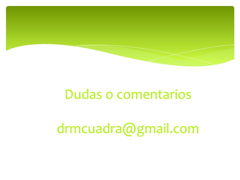 Dudas o comentarios drmcuadra@gmail.com