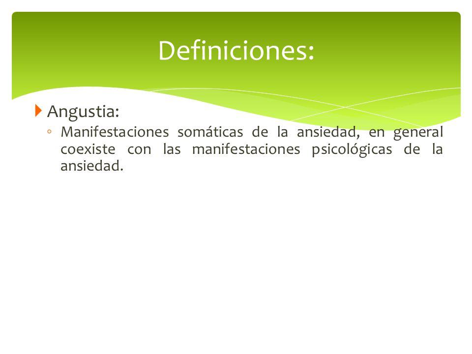Definiciones: Angustia: