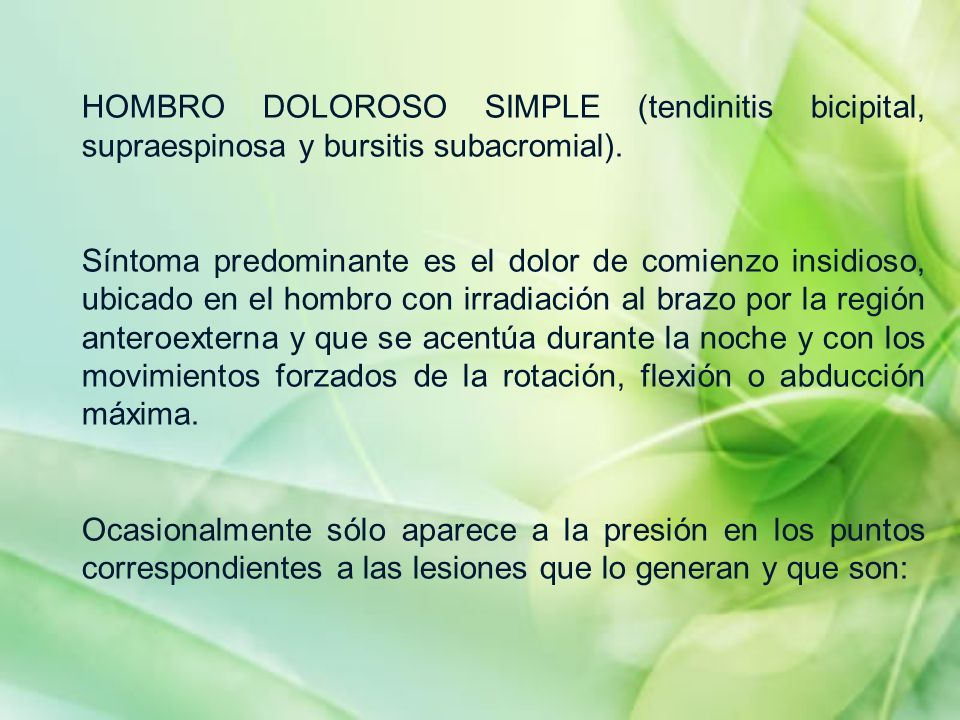 HOMBRO DOLOROSO SIMPLE (tendinitis bicipital, supraespinosa y bursitis subacromial).