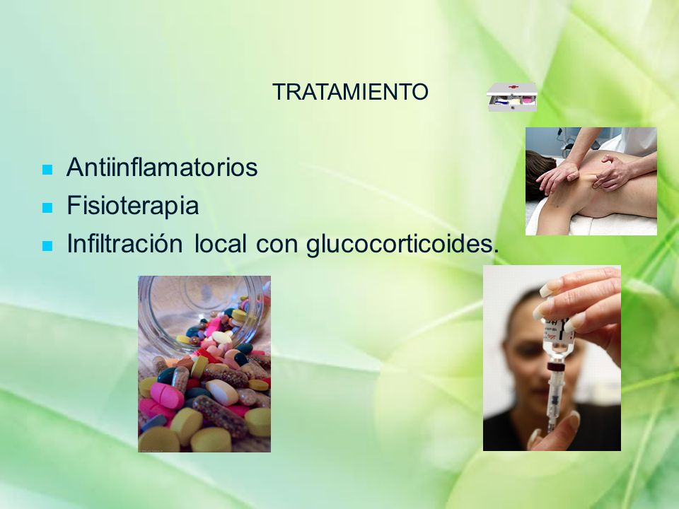 Infiltración local con glucocorticoides.