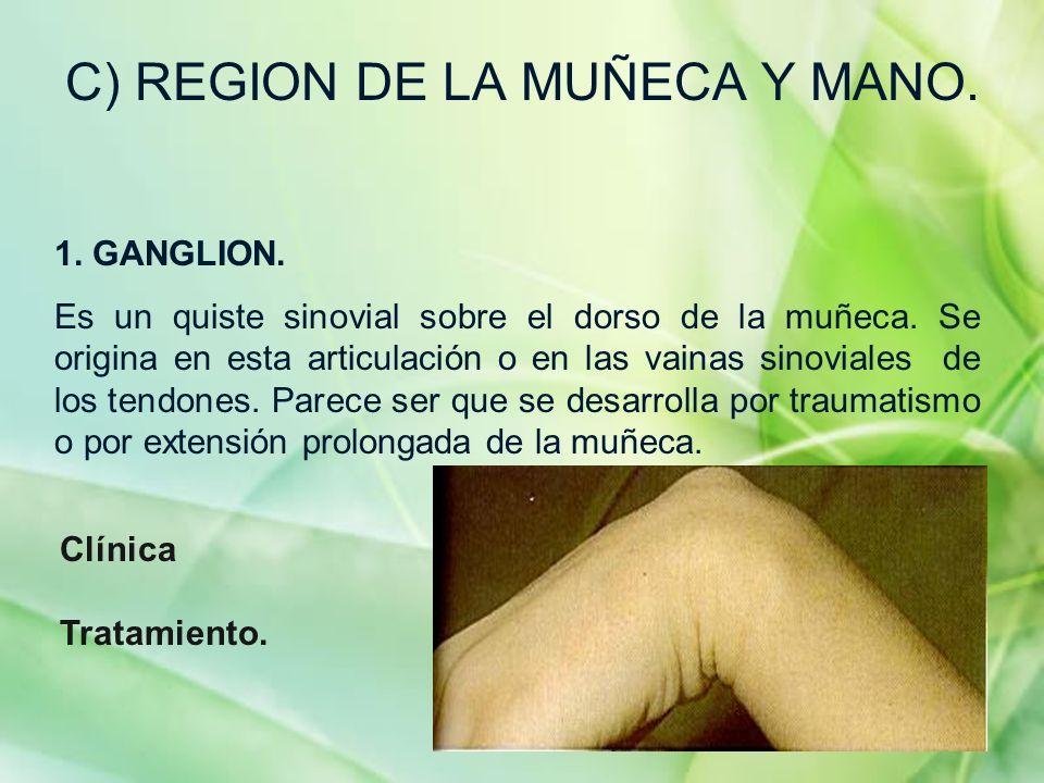 C) REGION DE LA MUÑECA Y MANO.