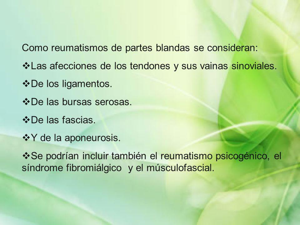 Como reumatismos de partes blandas se consideran: