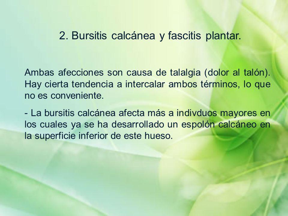 2. Bursitis calcánea y fascitis plantar.