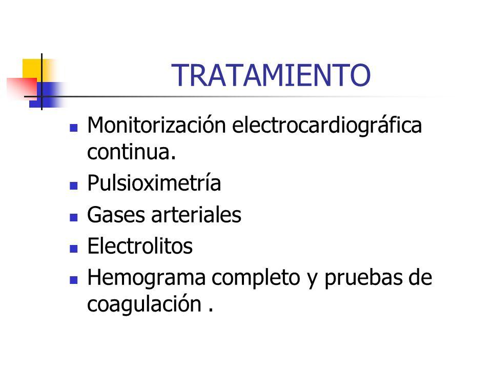 TRATAMIENTO Monitorización electrocardiográfica continua.