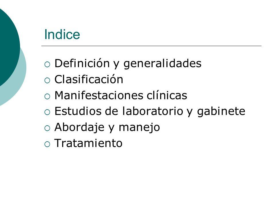 Indice Definición y generalidades Clasificación