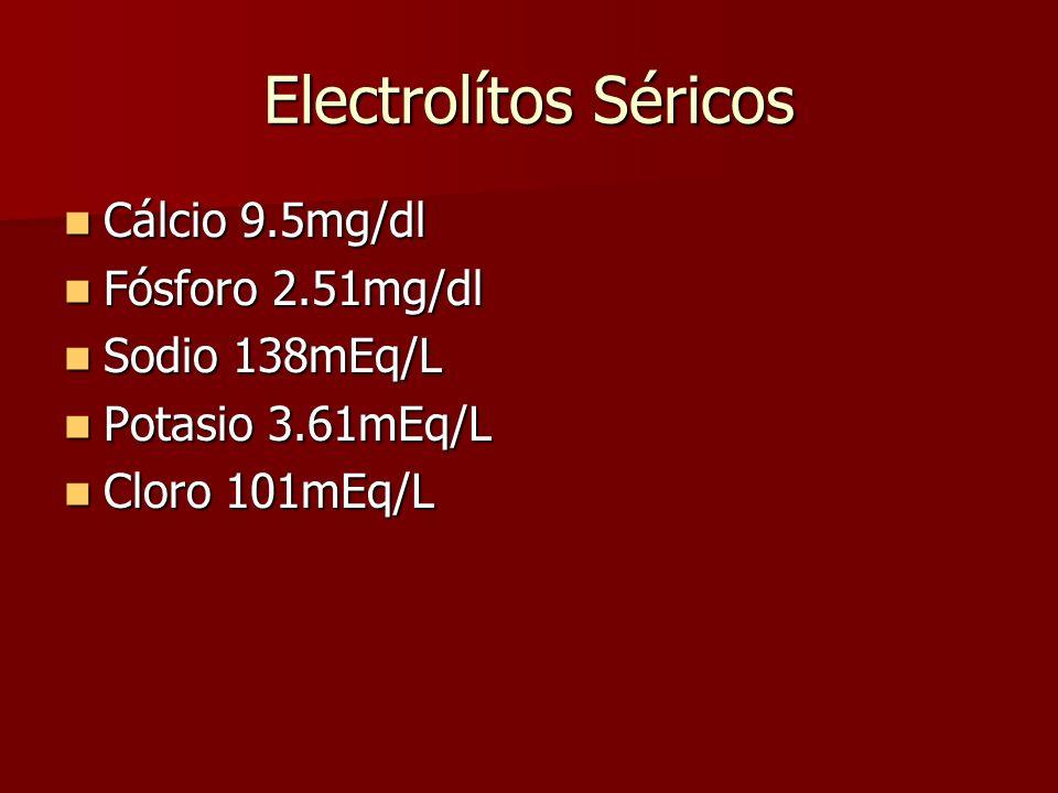 Electrolítos Séricos Cálcio 9.5mg/dl Fósforo 2.51mg/dl Sodio 138mEq/L