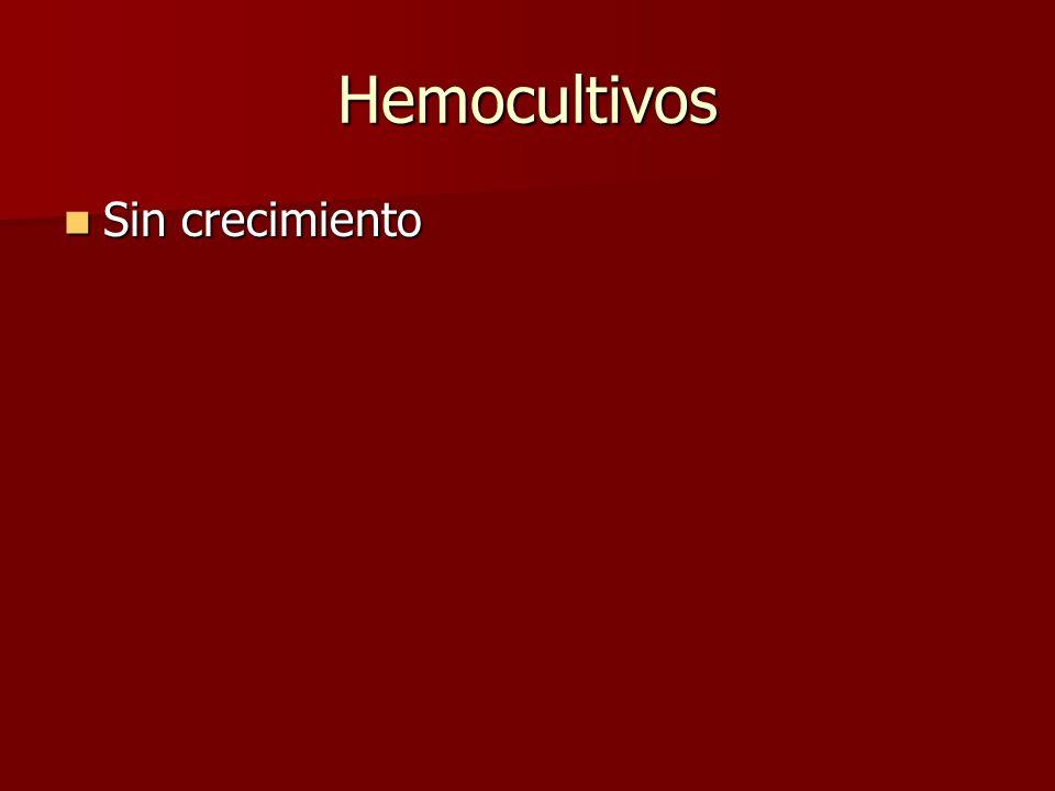 Hemocultivos Sin crecimiento