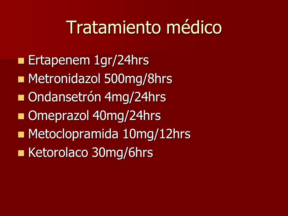 Tratamiento médico Ertapenem 1gr/24hrs Metronidazol 500mg/8hrs