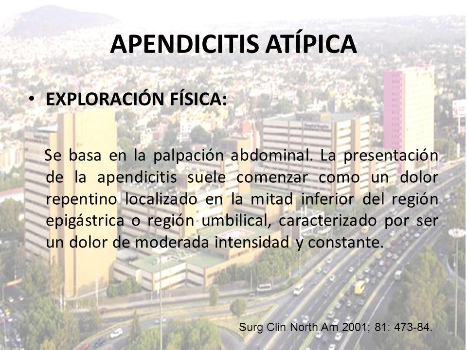 APENDICITIS ATÍPICA EXPLORACIÓN FÍSICA: