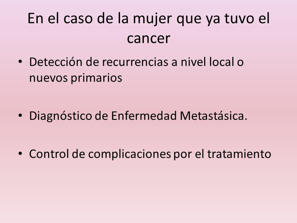 En el caso de la mujer que ya tuvo el cancer