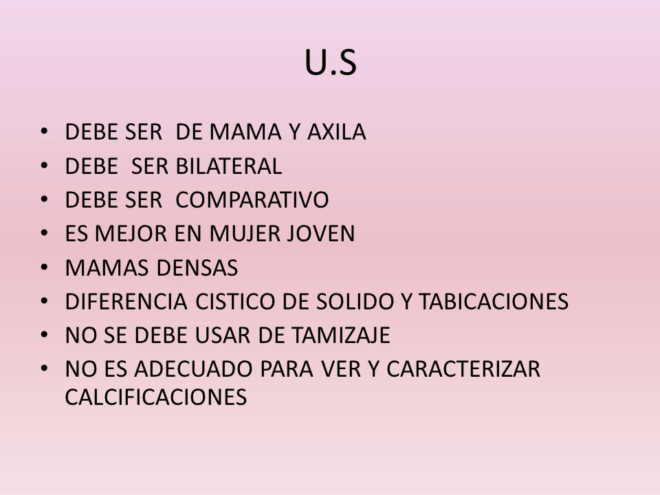 U.S DEBE SER DE MAMA Y AXILA DEBE SER BILATERAL DEBE SER COMPARATIVO