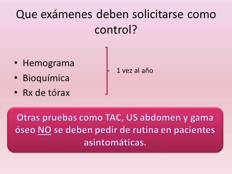Que exámenes deben solicitarse como control