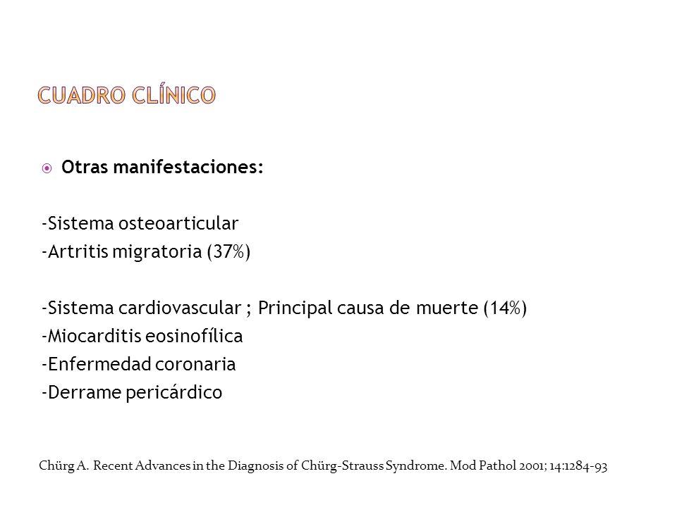 Cuadro clínico Otras manifestaciones: -Sistema osteoarticular