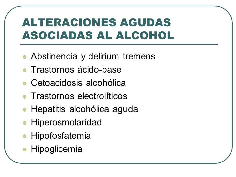 ALTERACIONES AGUDAS ASOCIADAS AL ALCOHOL
